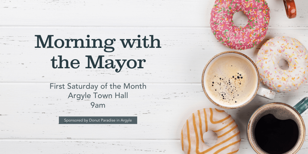 Morning with the Mayor Event Saturdays at 9AM in Town Hall